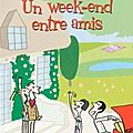 Wickham, madeleine : un week-end entre amis