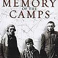 La Mémoire Meurtrie - Memory Of The Camps (Le devoir et le travail de mémoire ne doivent jamais défaillir)