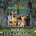Critique Cinéma :Nous les chiens :un pour tous, tous pour chiens!!