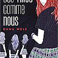Des filles comme nous, de Dana Mele