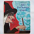 Ah! les bonnes soupe. Claude Boujon, l'<b>école</b> des <b>loisirs</b> 1994. Album