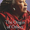 The origin of others (toni morrison)