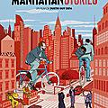 Manhattan stories : une comédie indépendante américaine jubilatoire!