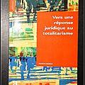 Vers une réponse juridique au totalitarisme - <b>François</b> <b>Morvan</b>