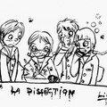 La dissection...