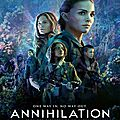 <b>ANNIHILATION</b> - de Alex Garland