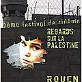 Regards sur la palestine à l'omnia de rouen les 9,10,11 octobre