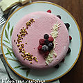 Entremets fruits rouges, vanille et pistache