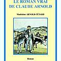 Le roman vrai de claude arnold de madeleine arnold-tétard