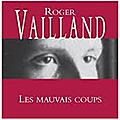 Roger vailland, homme de proie