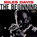 Miles Davis - 1955 - The Beginning (Prestige)