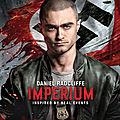 CONCOURS IMPERIUM : 5 codes VOD à gagner pour voir <b>Daniel</b> <b>Radcliffe</b> infiltré chez les néo nazis