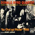 Donald Byrd Quartet - 1956 - Au Chat qui Pêche 1958 (Fresh Sound)
