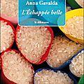 L'<b>ECHAPPEE</b> <b>BELLE</b> de Anna Gavalda ****