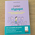 J'ai lu L'enfant atypique de Alexandra Reynaud (Editions <b>Eyrolles</b>)