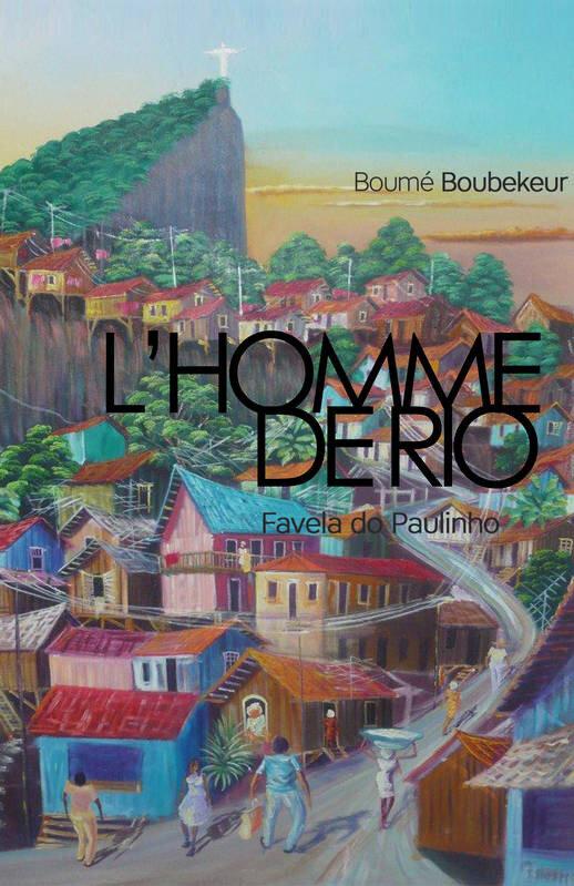"""""""L'homme de Rio"""" de Boumé Boubekeur aux Éditions Librinova"""