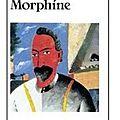 ~ Morphine, Mikhaïl Boulgakov