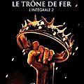 GEORGE R.R. <b>MARTIN</b> : LE TRONE DE FER INTEGRALE 2