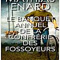 Mathias Énard, Le Banquet annuel de la Confrérie des fossoyeurs