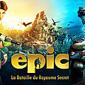 [critique ciné] epic, la bataille du royaume secret