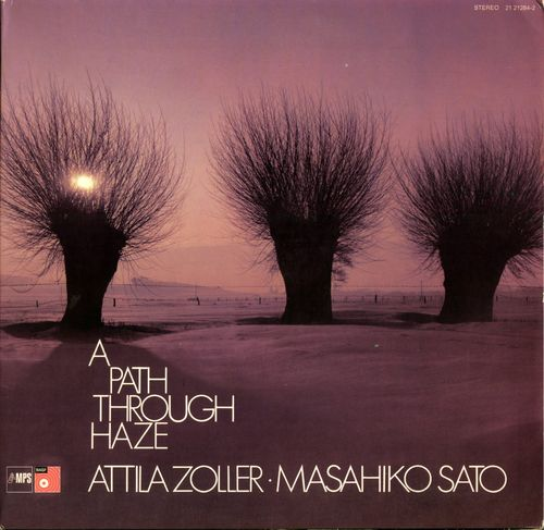 Atilla Zoller Masahiko Sato - 1971 - A Path Through the Haze (MPS)