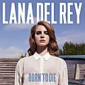 <b>Lana</b> <b>Del</b> <b>Rey</b> - Born To Die :
