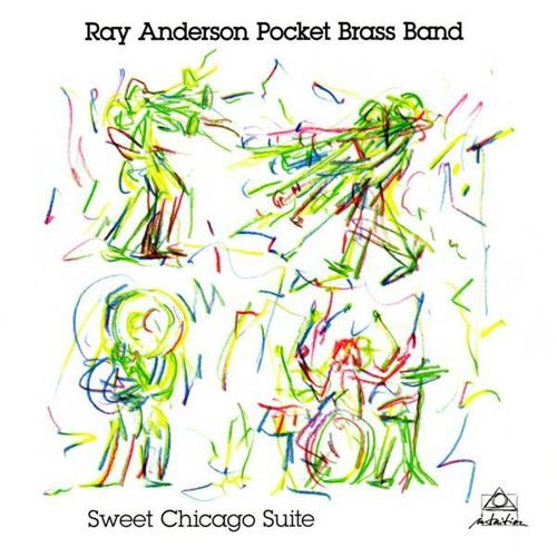 Ray Anderson Pocket Brass Band - 2012 - Sweet Chicago Suit (Double Moon)