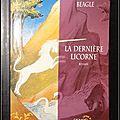 La dernière <b>Licorne</b> (Roman) - Peters S. Beagle.