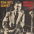 Stan Getz - 1952 - Stan Getz Quintet Birdland Sessions 1952 (Fresh Sound)