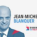 Dimanche en politique sur france 3 n°50 : jean-michel blanquer