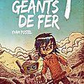 Les Géants de Fer, tome 1 d'Yvan POSTEL