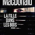 La fille dans les bois - patricia macdonald - editions albin michel