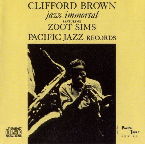 Clifford Brown - 1954 - Jazz Immortal featuring Zoot Sims (Pacific Jazz)