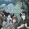 La Tour des Anges #1, par Stéphane Melchior & Thomas Gilbert