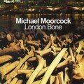 London bone de michael moorcock