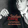 La confusion des sentiments ---- <b>Stefan</b> <b>Zweig</b>