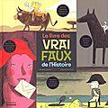 LES VRAI/FAUX DE L'HISTOIRE