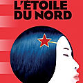 L'étoile du nord/ The Little drummer girl : L'<b>espionnage</b> en girly's touch