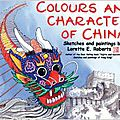 Colours and characters of china - sketches and paintings de lorette e. roberts