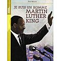 Je suis un homme : Martin Luther King d'<b>Eric</b> <b>Simard</b>