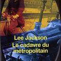 Lee jackson, le cadavre du métropolitain