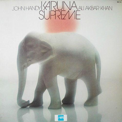 John Handy Ali Akbar Khan - 1976 - Karuna Supreme (MPS)