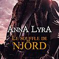 Le souffle de Njörd de Anna <b>Lyra</b> [Les Amants du Vinland Tome 1]