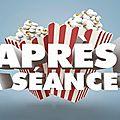 J'ai visionné Après la séance, la première émission 100% blogueurs <b>ciné</b>!!!