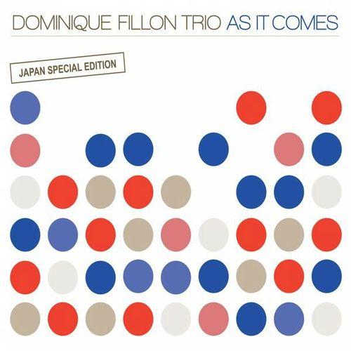 Dominique Fillon Trio - 2012 - As It Comes (Cristal)