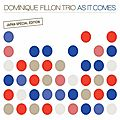 Dominique Fillon Trio - 2012 - As It Comes (Cristal)